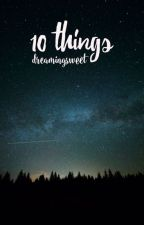10 things i love about you by dreamingsweet