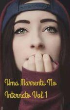Uma Marrenta no Internato - Vol. 1  by BabiGalan