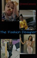 The Fashion Designer by QveenCammy
