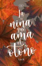 La niña que ama el otoño | ✔ by WhenWillBeHappy
