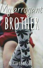My Arrogant Brother by bekahbangsie