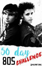 50 day eighties challenge by trottaboy
