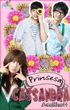 PRINSESA CASSANDRA(COMPLETED) by Lexiememe