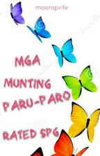Mga Munting Paru-Paro | Rated SPG by moonsprite