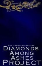 Diamond Among Ashes Project by thegoldenpenawards