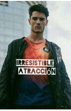 Irresistible atracción (libro2 de Atraccion fatal)  by Traba13