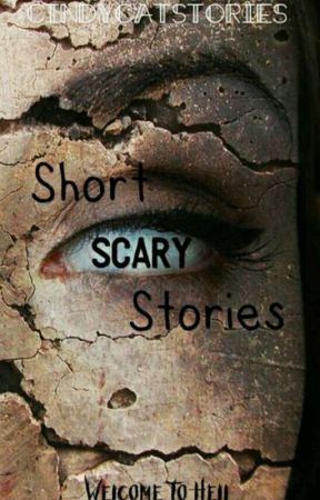 Short Scary Stories by CindycatStories