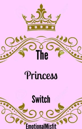 The Princess Switch  by EmotionalMisfit