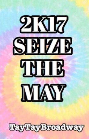 #2k17SeizeTheMay by TayTayBroadway