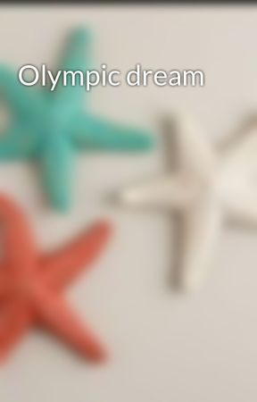 Olympic dream by starfishes101
