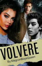 VOLVERE[2Temporada]. by MagconBoysQueen