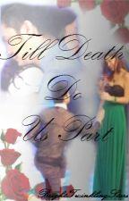 Till Death Do Us Part (VhongAnne Fan Fiction) by BrightTwinklingStars