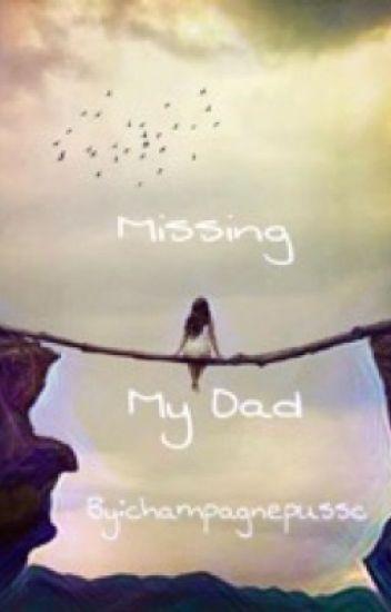 missing my dad champagnepussc wattpad