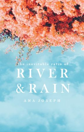 River & Rain | ongoing by unajoseph