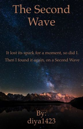 The Second Wave |Wattys2017 by diya1423