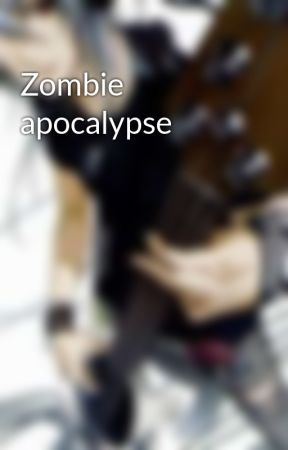 Zombie apocalypse by anonymoushacker12345