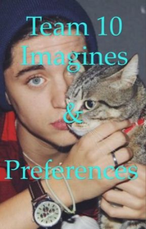 Team 10 Preferences and Imagines  by sk8er_girl_