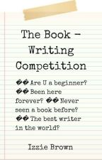 🏆 The Book - Writing Competition 🏆 by Izzie_brown