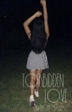 Forbidden Love(A EDITAR) by amandris