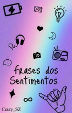 Frases Dos Sentimentos by Crazy_SZ
