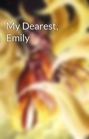 My Dearest, Emily by Jeyfeather1234