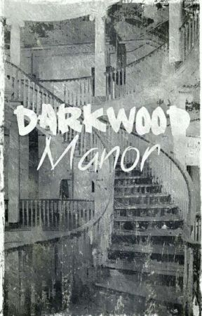 The Darkwood Manor by melodyismynamex