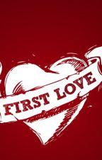 First Love by amtcboss
