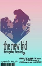 The New Kid by lovingstiles_forever