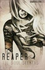 Reaper: The Soul Seekers by SugarSkullPrincess
