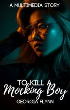To Kill a Mocking Boy (A Multimedia Story) by aestas__