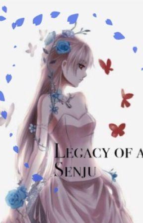 Legacy of a Senju by PrettyLilyAnime