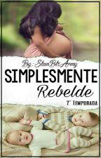 Simplesmente Rebelde • 2° Temporada | «Concluída» by MagconEatMe