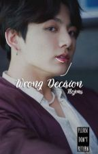 WRONG DECISION | KV [one-shot]  by Nojxms