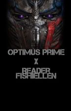 Optimus Prime X Reader by Fishiellen