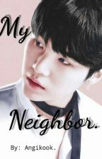 My neighbor-OneShot. ❀ #BaeStory. by Angikook_62600