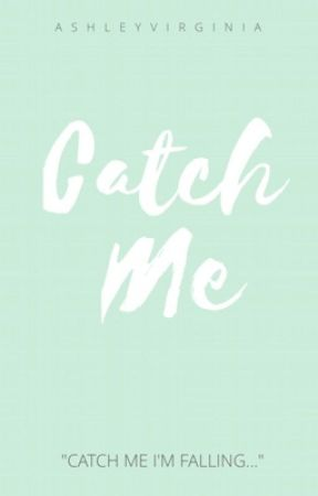 Catch Me by AshleyVirginia