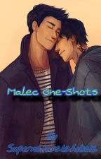 Malec One-Shots by Supernaturalaholic12