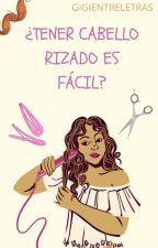 """Tener cabello rizado es """"Facil"""" by whosmbdale"""