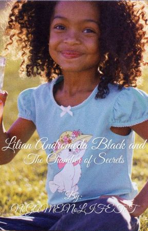 (Book 2) Lilian Andromeda Black and the Chamber of Secrets by NoGAMENoLIFETeT