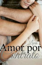 Amor Por Contrato - #1 (COMPLETO) by lizsolsa33