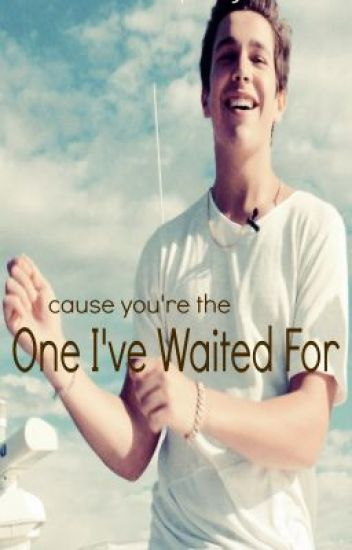 The One I've Waited For    Austin Mahone (portuguese fanfic)