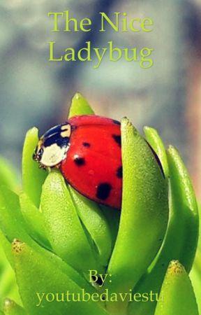The Nice Ladybug by youtubedaviestu