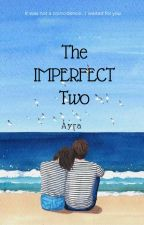 The Imperfect Two by ayrasheeeen