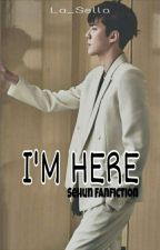 I'm Here (Sehun Fanfic)  by seyoung_kim