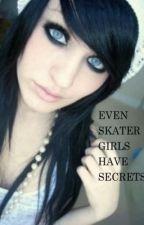 Even Skater Girls Have Secrets by SimaChocolateLoverSh