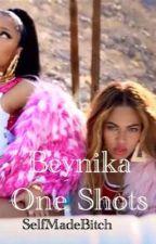 BeyNika: One Shots by SelfMadeBitch