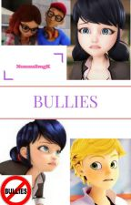 Bullies (Completed) by Nozomibugk
