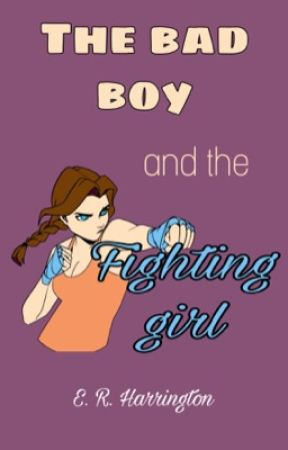 The Bad boy and the fighting girl by emmaonfire12