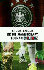 Si Los Chicos de Die Mannschaft Fueran Chilenos by mylittlecony
