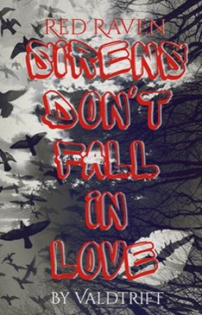 Sirens Don't Fall in Love by ValdtRift
